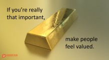 if-youre-really-that-important-make-people-feel-valued.jpg
